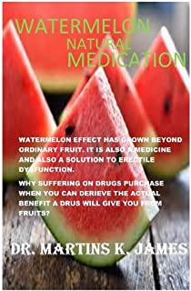 WATERMELON-NATURAL MEDICATION: 100% Natural fruit capable for the cure of erectile dysfunction
