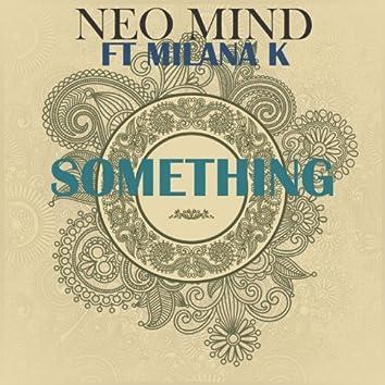 Something (feat. Milana K)
