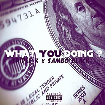 What You Doing (feat. Sambo Black)