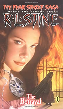 The Betrayal (Fear Street Saga Trilogy, No. 1)