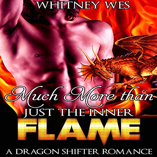 Much More Than Just the Inner Flame audiobook cover art