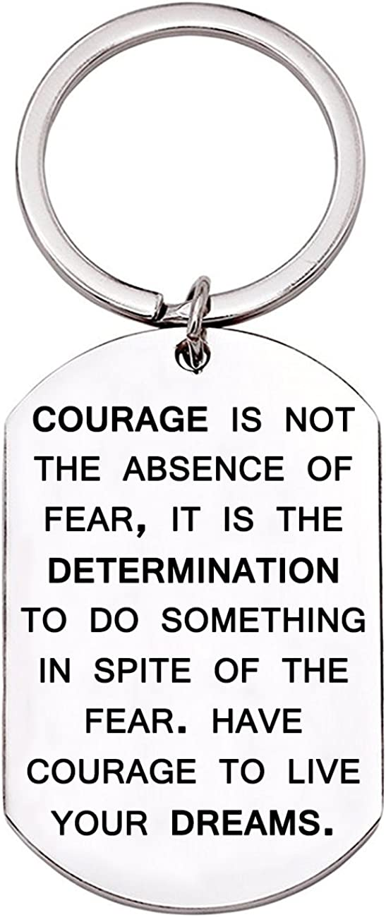 Inspirational Pendant Keychain Gifts, Courage is Not The Absence of Fear for Students Teens
