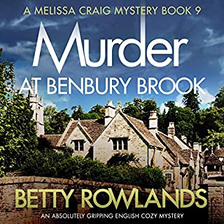 Murder at Benbury Brook: An Absolutely Gripping English Cozy Mystery     A Melissa Craig Mystery, Book 9              By:                                                                                                                                 Betty Rowlands                               Narrated by:                                                                                                                                 Joan Walker                      Length: 6 hrs and 40 mins     30 ratings     Overall 4.7
