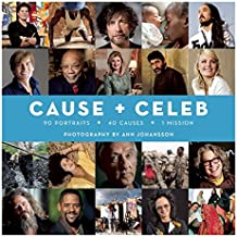 Cause + Celeb: 90 Portraits + 40 Causes + 1 Mission