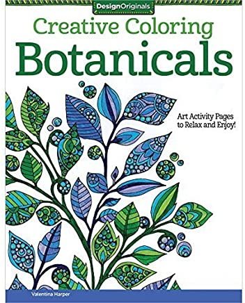 Creative Coloring Botanicals: Art Activity Pages to Relax and Enjoy! by Valentina Harper (2015-09-01)