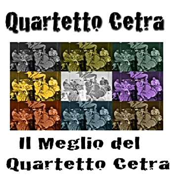 Il meglio del Quartetto Cetra (Le canzoni più famose del Quartetto Cetra)