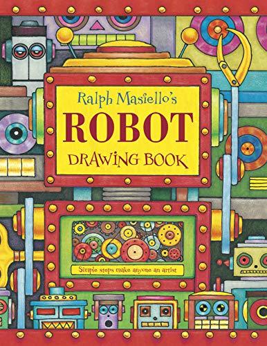 Ralph Masiello's Robot Drawing Book (Ralph Masiello's Drawing Books)