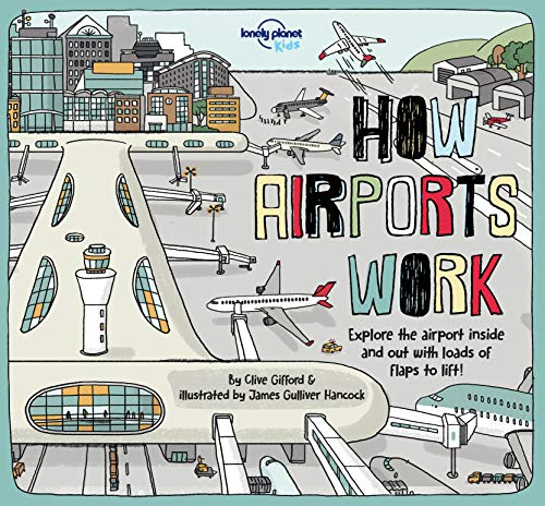 How Airports Work Lonely Planet Kids [Idioma Inglés]
