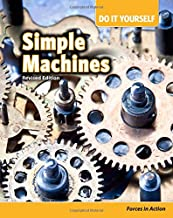 Simple Machines: Forces in Action (Do It Yourself)