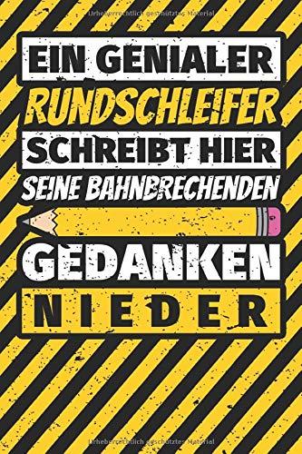 Notizbuch liniert: Rundschleifer Geschenke lustig Abschluss Geschenkidee Beruf