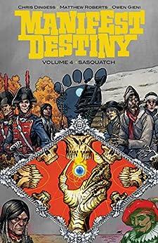 [Chris Dingess, Matthew Roberts, Tony Akins, Owen Gieni]のManifest Destiny Vol. 4 (English Edition)