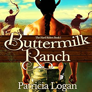 Buttermilk Ranch     The Hard Riders, Book 1              By:                                                                                                                                 Patricia Logan                               Narrated by:                                                                                                                                 Christopher Slye                      Length: 6 hrs and 10 mins     2 ratings     Overall 4.5