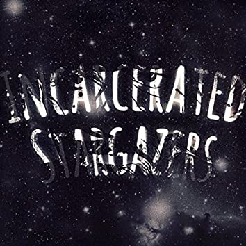 Incarcerated Stargazers (feat. Davenport Grimes)