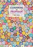 Cuaderno del Profesor 2021 2022: A4 - Portada original #7 - Agenda vista semanal con citas inspiradoras y fotos para docentes...