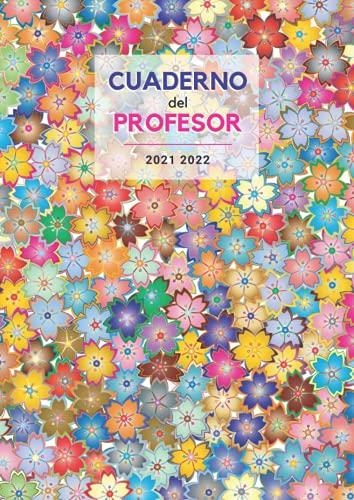 Cuaderno del Profesor 2021 2022: A4 - Portada original #7 - Agenda vista semanal con citas inspiradoras y fotos para docentes - Evaluaciones - Reuniones - Calendario