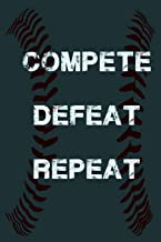 Compete, Defeat Repeat!: 120 Blank Lined Page Softcover Notes Journal, College Ruled Composition Notebook, 6x9 Blank Line, Baseball Lovers Notebook, ... For Baseball Fans, Baseball Gifts Under 10.00