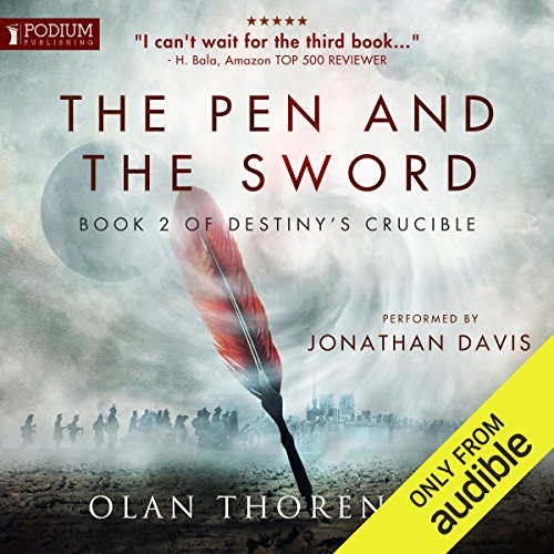 The Pen and the Sword     Destiny's Crucible, Book 2              By:                                                                                                                                 Olan Thorensen                               Narrated by:                                                                                                                                 Jonathan Davis                      Length: 17 hrs and 9 mins     2,435 ratings     Overall 4.7