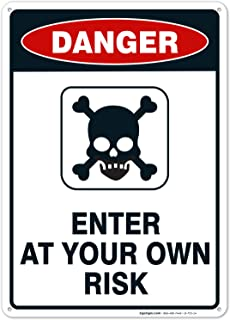 Enter at Your Own Risk Sign, 10x14 Rust Free Aluminum, Weather/Fade Resistant, Easy Mounting, Indoor/Outdoor Use, Made in USA by SIGO SIGNS