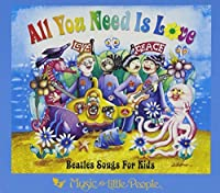 All You Need Is Love: Beatles Songs for Kids by Various Artists (1999-08-31)