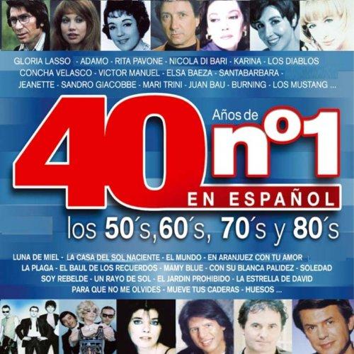 40 Años de No. 1 en Español : Los 50 s, 60 s, 70 s y 80 s