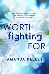 Worth Fighting For (Worthy Series Book 2) Kindle Edition