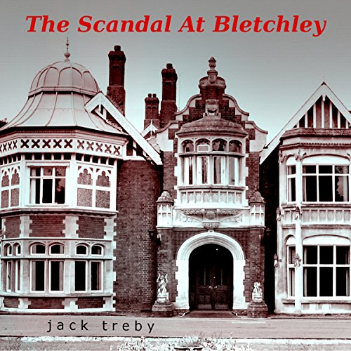 The Scandal At Bletchley (Hilary Manningham-Butler Book 1) audiobook cover art