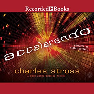 Accelerando                   By:                                                                                                                                 Charles Stross                               Narrated by:                                                                                                                                 George Guidall                      Length: 16 hrs and 30 mins     476 ratings     Overall 3.9