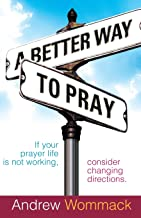 A Better Way to Pray