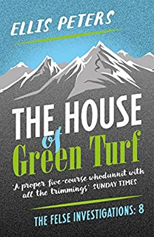 The House of Green Turf (The Felse Investigations Book 8) by [Ellis Peters]