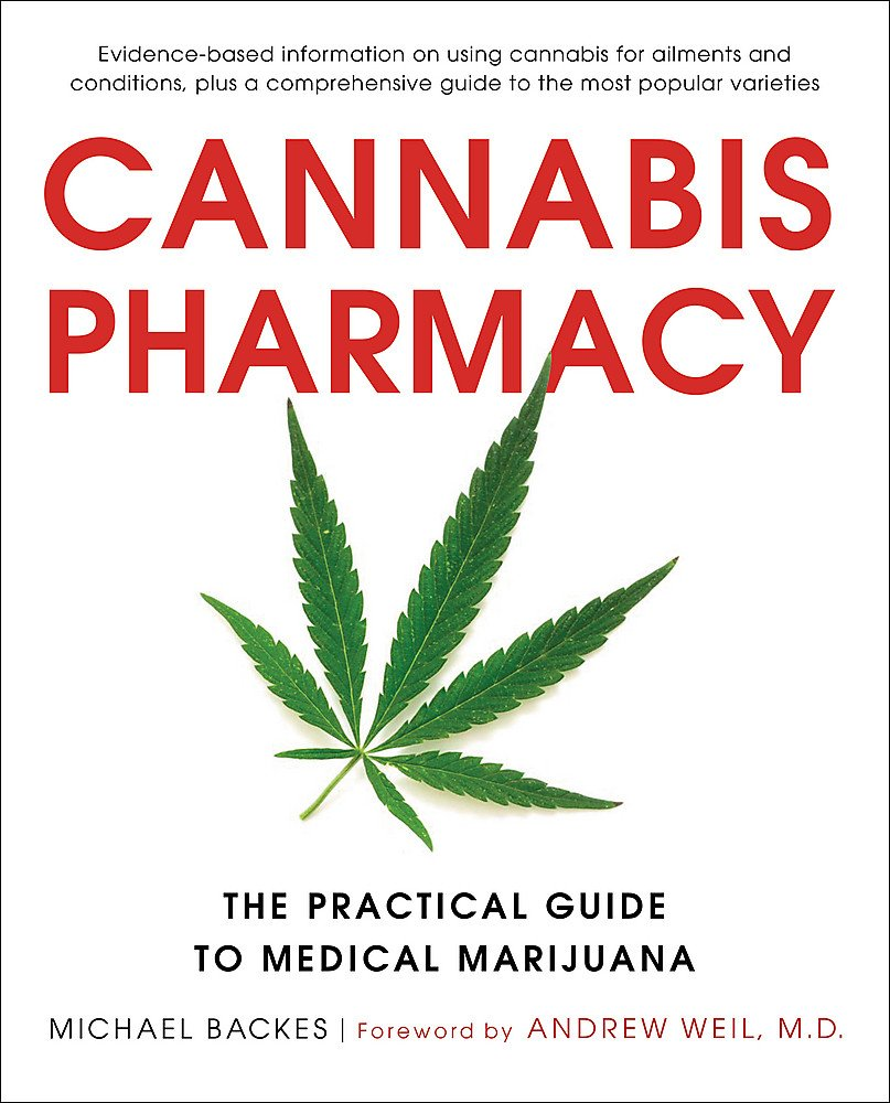 Download Cannabis Pharmacy: The Practical Guide To Medical Marijuana -- Revised And Updated 