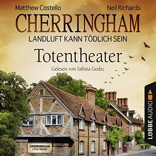 Totentheater(Cherringham - Landluft kann tödlich sein 9) Titelbild