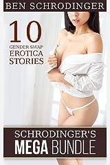 Schrodinger's MEGA Bundle: 10 Gender Swap Erotica Stories Kindle Edition
