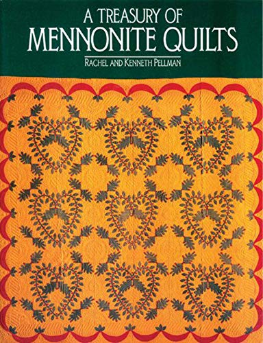 Compare Textbook Prices for Treasury of Mennonite Quilts Original ed. Edition ISBN 9781561480593 by Rachel and Kenneth Pellman