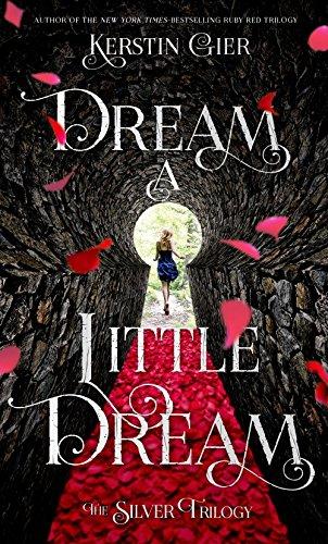 Dream a Little Dream (Silver Trilogy, Band 1)