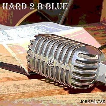 Hard 2 B Blue