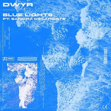 Blue Lights (feat. Sandra Delaporte)