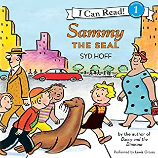 Sammy the Seal                   By:                                                                                                                                 Syd Hoff                               Narrated by:                                                                                                                                 Lewis Grosso                      Length: 8 mins     2 ratings     Overall 4.5