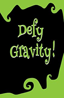 Defy Gravity!: Blank Journal and Inspirational Gift