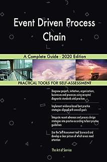 Event Driven Process Chain A Complete Guide - 2020 Edition