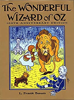 [L. F. Baum]のThe Wonderful Wizard of Oz ( The Oz Books Series - 1) (Illustrated): Latest Edition (English Edition)