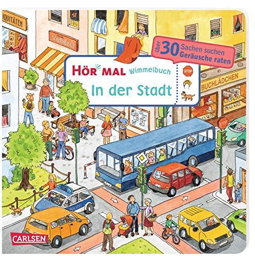 Hör mal (Soundbuch): Wimmelbuch: In der Stadt: Zum Hören, Suchen und Mitraten ab 2,5 Jahren. Ein wimmeliger Mitmachspaß