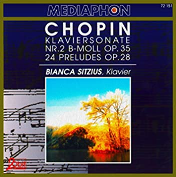 Chopin: Piano Sonata No. 2 in B-Flat Minor, Op. 35: & Preludes, Op. 28
