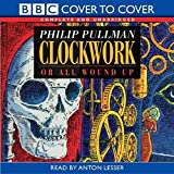 Clockwork: Unabridged (Cover to Cover)