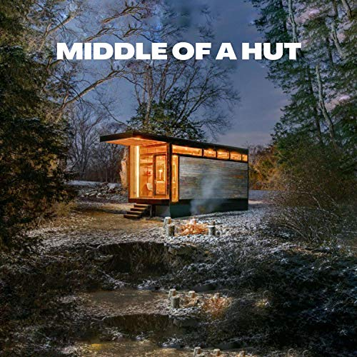 Middle of a Hut [Explicit]