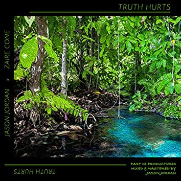 Truth Hurts (feat. Zaire Cone)
