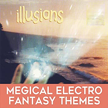 Illusions: Magical Electro Fantasy Themes