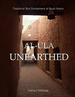 Traditional Built Environment of Saudi Arabia: Al-Ula Unearthed