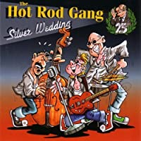 Silver Wedding by THE HOT ROD GANG (2010-07-13)