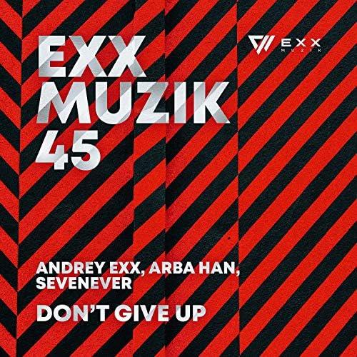 Andrey Exx, Arba Han & SevenEver