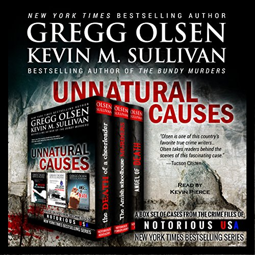 Unnatural Causes                   By:                                                                                                                                 Gregg Olsen,                                                                                        Kevin Sullivan                               Narrated by:                                                                                                                                 Kevin Pierce                      Length: 6 hrs and 8 mins     5 ratings     Overall 4.2